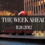 The Week Ahead 11.26.2012