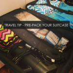 Travel Tip – Pre-Pack Your Suitcase