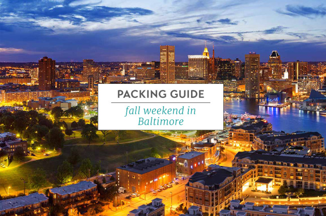 Packing Guide Fall Weekend in Baltimore