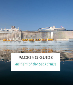 What To Pack for A Cruise Aboard Anthem Of The Seas Royal Carribean